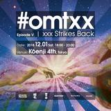 眼鏡™ #OMTXX : Episode V XXX Strikes Back _at_Kōenji4th// Dec2018