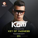 Kom presents Key Of Madness Radioshow #04