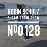 Robin Schulz | Sugar Radio 128