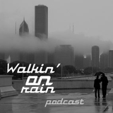 Podcast #2: Walkin' On Rain