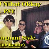 DJ Nihat Okkay ft.PSY - Gangnam Style(Club Remix)
