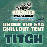 Sub Rosa Solstice Weekender 2016 - Titch (Exclusive Chill Out Vinyl Set)