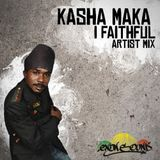 'Kasha Maka' - I Faithful Artist Mix