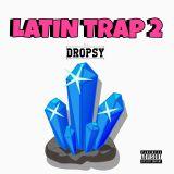 LATIN TRAP 2 - Dj DROPSY