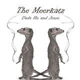 The Meerkatz