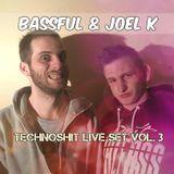 Technoshit live set vol. 3 by Bassful & Joel K