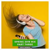 Spring 2019 Mix Part Three