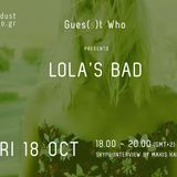 Gues(s)t Who #59 | Lola's Bad, Electronica/Dream Pop Artist | 18.10