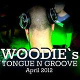 WOODIE - Tongue n groove (April 2012 mix)