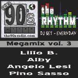 The 90S Radio Pres. The Rhythm - Megamix 3 (Lillo B. - Alby - Angelo Lesi - Pino Sasso)