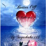 Better Off ( Collection )