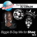 Notorious DJ Carlos - BIGGIE BDAY MIX FOR SHAQ - Vol#2