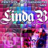 Festival Of Friends Mix By Linda B!!