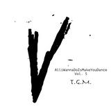 AlliWannaDoIsMakeYouDance Vol. 5