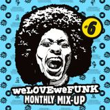 weLOVEweFUNK Monthly Mix-Up! #6 w/ Rich Jammin
