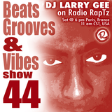 Beats, Grooves & Vibes  #44 by Dj Larry Gee