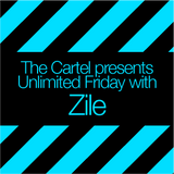 The Cartel presents Zile's Unlimited Friday