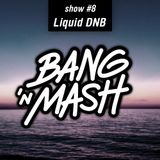 Bang 'n Mash Liquid DNB Ramp Shows #8 2012