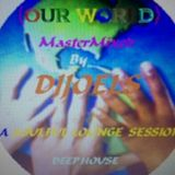 """""""OUR WORLD"""""""