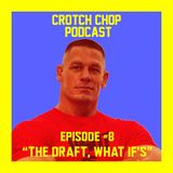 Crotch Chop Ep #8: The Draft, What Is It?