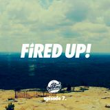 Fired Up! :: Episode 7