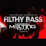 FILTHY BASS ep104 w/ The Incredible Melting Man (03 May 2017)