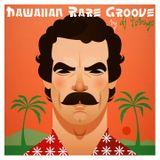 DJ TOBAGO - HAWAIIAN RARE GROOVE