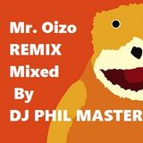 Mr. Oizo REMIX Mixed By DJ PHIL MASTER D
