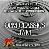 OPM CLASSICS JAM ( DJ YHEL EXCLUSIVE REMIX )