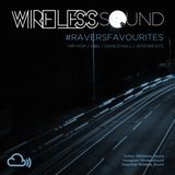 @Wireless_Sound - #RaversFavourites (Hip Hop, R&B, Dancehall & Afrobeats Mix) 2017
