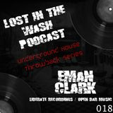 LOST IN THE WASH PODCAST 018 - EMAN CLARK
