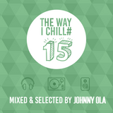 The way I chill #15 - No name