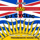 DJ Cyclic Show 160 - Victoria Day Long Weekend Mix May 15th 2020