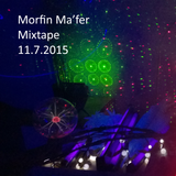 Morfin Ma'fer - Mixtape - 11.7.2015