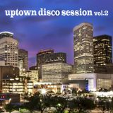 Uptown Disco Session #2