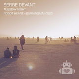 Serge Devant - Robot Heart - Burning Man 2015