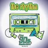 the90sradio.com - The Rhythm #62