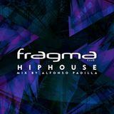 FRAGMA HIP HOUSE 2016 - MIX BY ALFONSO PADILLA