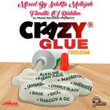 Crazy Glue Riddim (dj frass records 2017) Mixed By SELEKTA MELLOJAH FANATIC OF RIDDIM