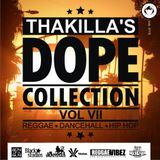 Thakillas Dope Collection Vol. VII