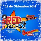 #enREDate con El Tachaz, 23 de Diciembre 2014