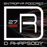 D-Rhapsody - Entropya Podcast #27