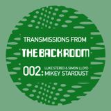 Transmissions From The Back Room 002: Mikey Stardust, with Luke Stereo & Simon Lloyd