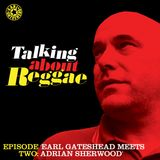 Talking About Reggae....... Adrian Sherwood Tells Everything