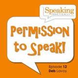Episode #12 - Deb Lavoy - Permission to Speak - Leadership Podcast - Interview with Kelly Vandever