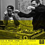 KID N MEGA SHOW   008   8.4.16   @KIDROBOTIK @LVLZRADIO