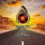 ROAD TO 2019 - SOCA MIX