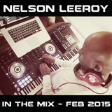 Nelson Leeroy - In the mix - Feb 2015