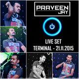 Praveen Jay - Live Set @ TERMINAL [21.11.15]