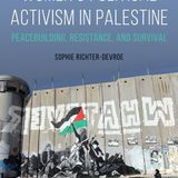 """Συζήτηση με τη Sophie Richter-Devroe - """"Women's political activism in Palestine"""" [english]"""